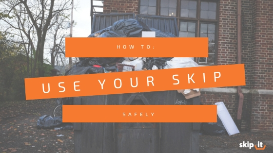 How To Use Your Skip Safely