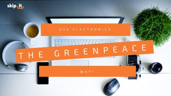 Use Electronics the Greenpeace Way