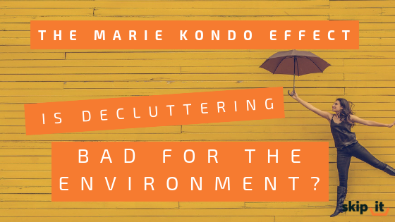 The Marie Kondo Effect is Decluttering Bad for the Environment