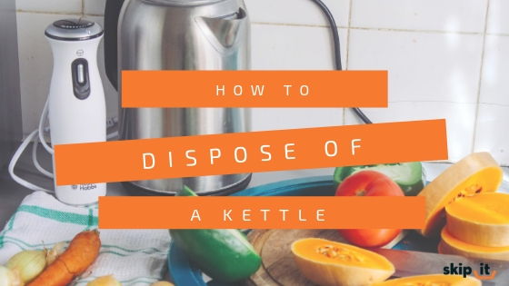 How to Dispose of a Kettle